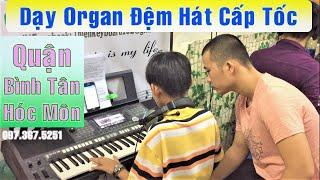 Dạy Đàn Organ Đệm Hát Thiếu Nhi & Người Lớn    Quận Tân Bình, Tân Phú - Thầy Thiện Organ HD