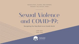 Sexual Violence and COVID-19: Navigating Our Way Back to an Unsafe World