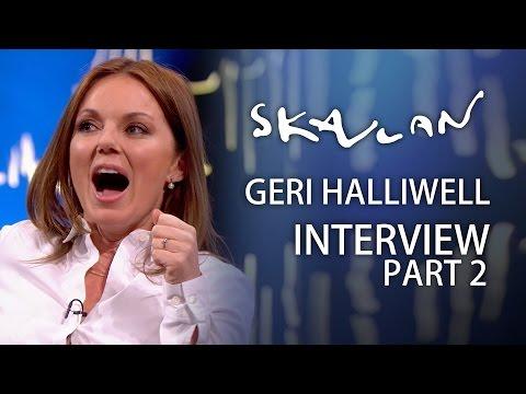 Geri Halliwell | Part 2 | Skavlan