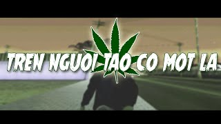 South Side Playboyz - Tren Nguoi Tao Co Mot La