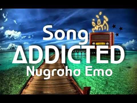 Download  Nugraha Emo_ADDICTED    Gratis, download lagu terbaru