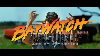 Baywatch   Transformers Age of Extinction Edition