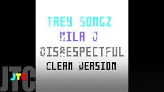 Trey Songz ft Mila J - Disrespectful (Clean)