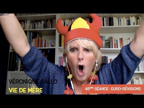 Véronique Gallo - Vie de mère : Euro-révisions