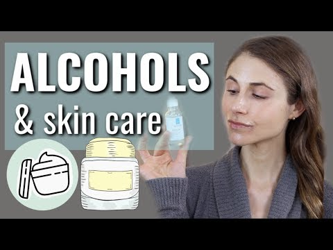 Alcohols in skin care products: denatured & fatty alcohols| Dr Dray