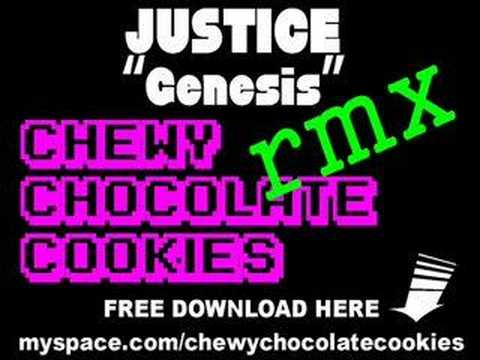 JUSTICE Genesis CHEWY CHOCOLATE COOKIES rmx Video