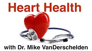 Heart Health with Dr. Mike VanDerschelden