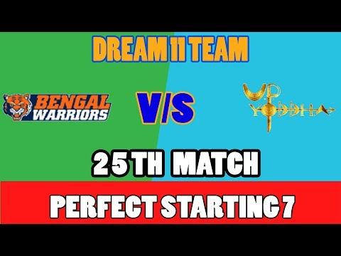 BEN VS UP VS BEN 25TH  KABBADI MATCH DREAM 11TEAM 20TH OCT bengal warriors VS up yoddha