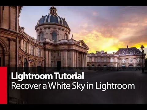 Lightroom Tutorial: Recover a White Sky in Lightroom - PLP # 13 by Serge Ramelli