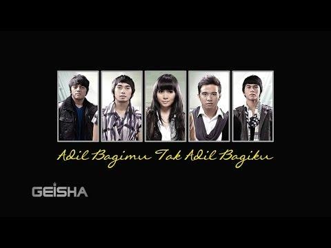 download lagu Geisha - Adil Bagimu Tak Adil Bagiku S gratis
