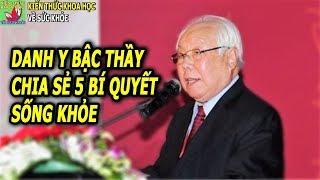 5 Bí quyết sống khỏe sống thọ của Giáo sư Đông y trăm tuổi