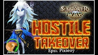 SUMMONERS WAR : HOSTILE TAKEOVER!!! Ep. 11 - Pixie07
