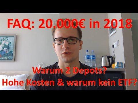 FAQ zu 20 000€ in 2018 investieren: Warum mehrere Depots? Hohe Kosten? Warum kein ETF?