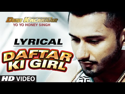 Lyrical: Daftar Ki Girl Full Song With Lyrics | Yo Yo Honey Singh | Desi Kalakaar video