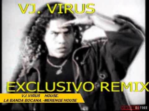 VJ.VIRUSVIDEO  REMIX LA BOCANA HOUSE..avi