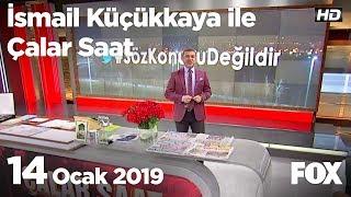 14 Ocak 2019 İsmail Küçükkaya ile Çalar Saat