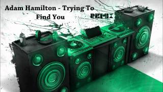 Adam Hamilton - trying to find you