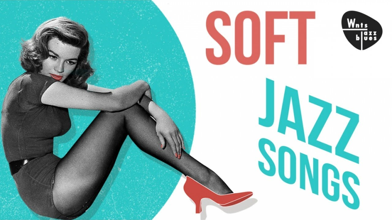 Soft Jazz Songs - Best Of Vocal Jazz Standards & Hits