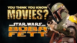 Boba Fett - You Think You Know Movies?