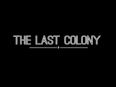 The Last Colony - Trailer 1