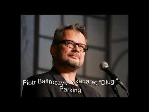 Piotr Bałtroczyk & Kabaret Długi - Parking