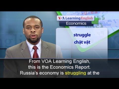 Phát âm chuẩn - Anh ngữ đặc biệt: Russia Economy (VOA)