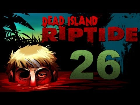Dead Island Riptide Co-op w/ SSoHPKC : Kootra : Nova : Sp00n Part 26 - Down Below