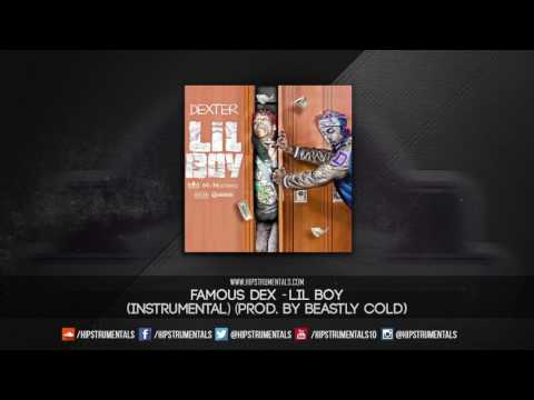 Famous Dex - Lil Boy [Instrumental] (Prod. By Beastly Cold) + DL via @Hipstrumentals