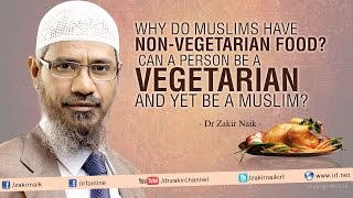 Why do Muslims have Non-Vegetarian food? Can a person be a Vegetarian and yet be a Muslim?