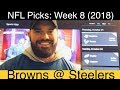 Lagu Browns at Steelers (2018)   Week 8 NFL Expert Picks & Predictions   Cleveland vs Pittsburgh