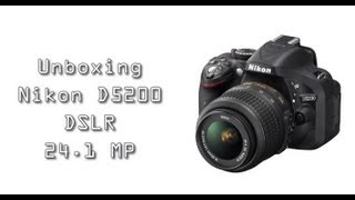 Nikon D5200 con 24.1 MP : Unboxing y Demo en Español