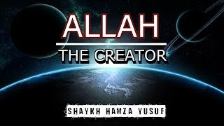Allah The Creator Of Everything- Powerful Reminder