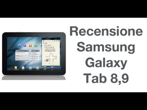 Samsung Galaxy Tab 8.9. recensione in italiano by AndroidWorld.it