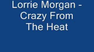 Watch Lorrie Morgan Crazy From The Heat video