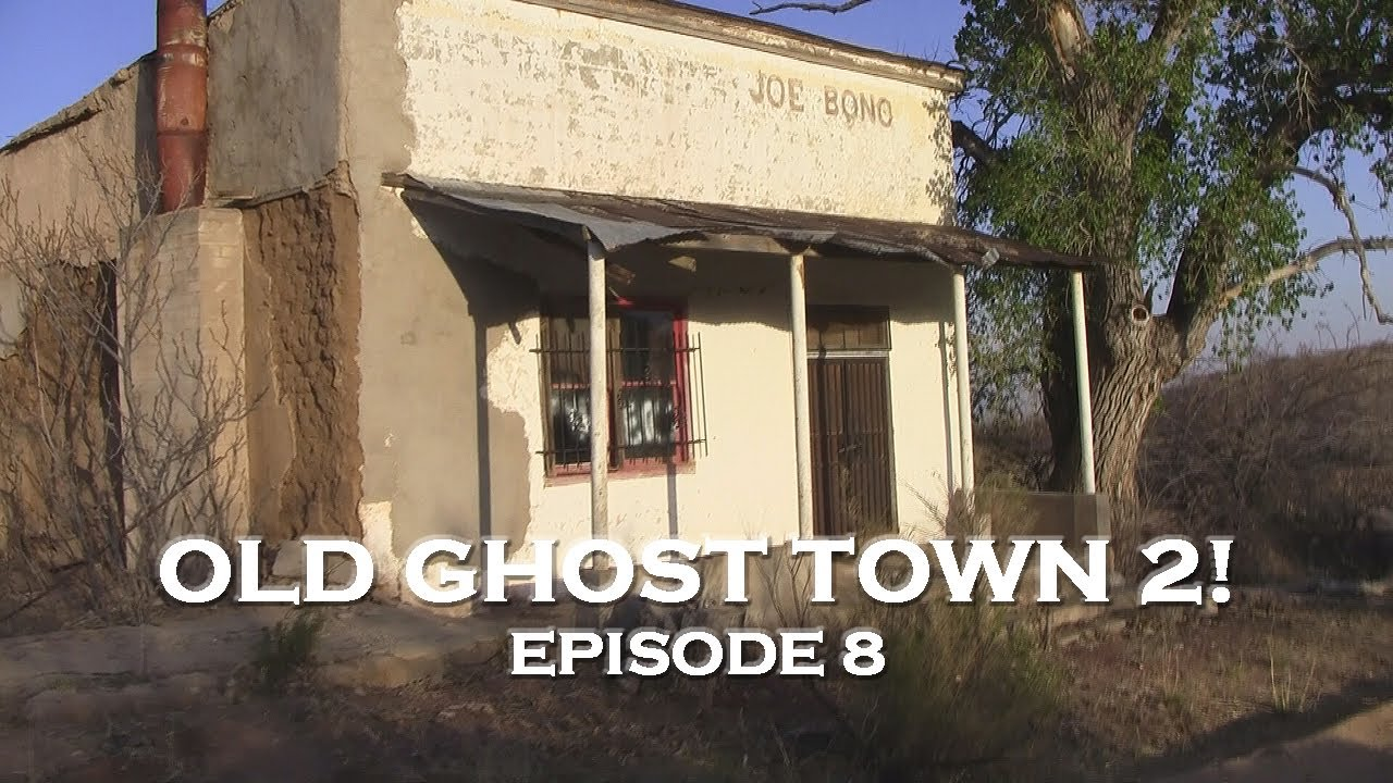 Arizona Ghost Towns Abandoned Old West Pt2 De Ep 8