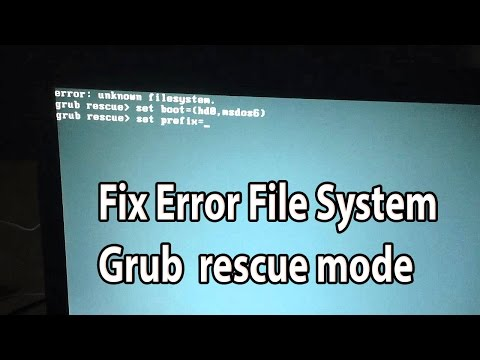 Fix Error unknown filesystem Grub rescue mode