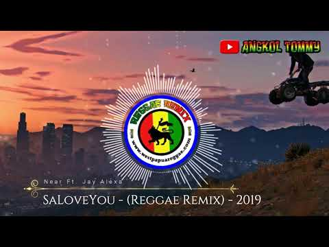 Download Near Ft. Jay Alexa - SaLoveYou Reggae Remix - 2019 Mp4 baru