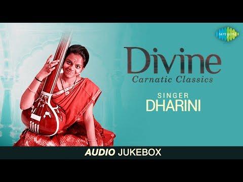 Divine Carnatic Classics - Dharini Veeraraghavan | Audio Jukebox | Muthuswamy Dikshitar | Tyagaraja