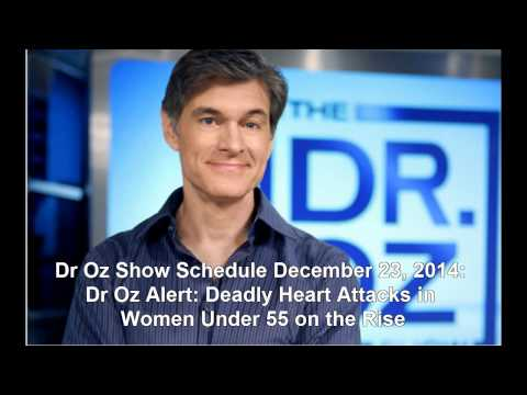 Dr Oz Show Schedule December 23 : Deadly Heart Attacks in Women Under 55 on the Rise