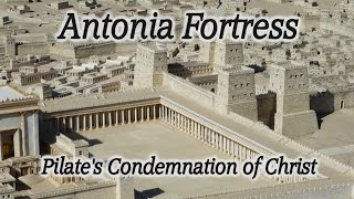 Video: Pilate condemns Jesus to death (Antonia Fortress) - HolyLandSite
