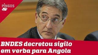 Caixa-preta do BNDES: PT escondeu verba para Angola