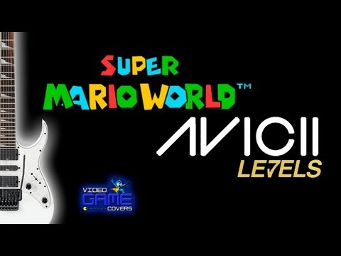 Super Mario World VS Avicii Levels (guitar cover) by @VideoGameCovers