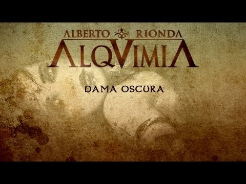 ALQUIMIA de Alberto Rionda - Dama Oscura [Oficial]