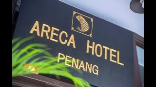Areca Hotel Penang - Stay with us in George Town in 2019!