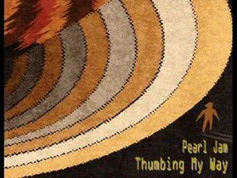Pearl Jam - Thumbing My Way