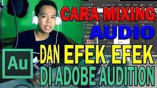 Download Lagu MIXING AUDIO & EFFECT DI ADOBE AUDITION | TUTORIAL HOME RECORDING #2 Gratis STAFABAND
