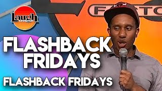 Flashback Fridays | Flashback Fridays | Laugh Factory Stand Up Comedy