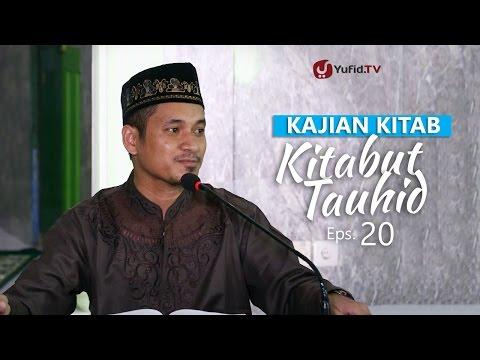 Kajian Kitab: Kitab Tauhid - Ustadz Muhammad Abduh Tuasikal, M.Sc, Eps. 20