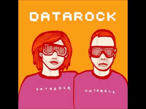 Datarock - I Used To Dance With My Daddy
