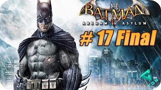 Batman Arkham Asylum - Gameplay Español - Capitulo 17 Final - 1080p HD